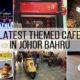 johor bahru cafe